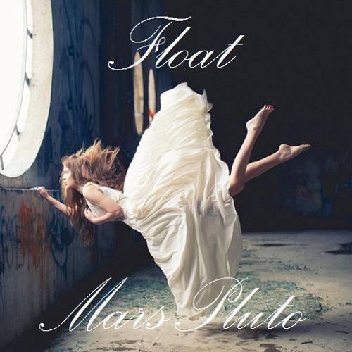 MarsPluto - Float (Original Mix)