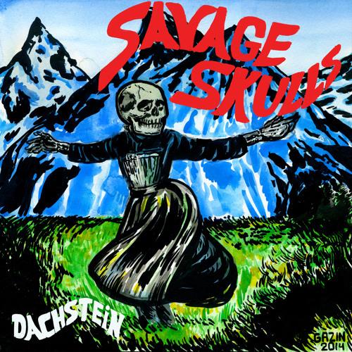 Savage Skulls - Dachstein