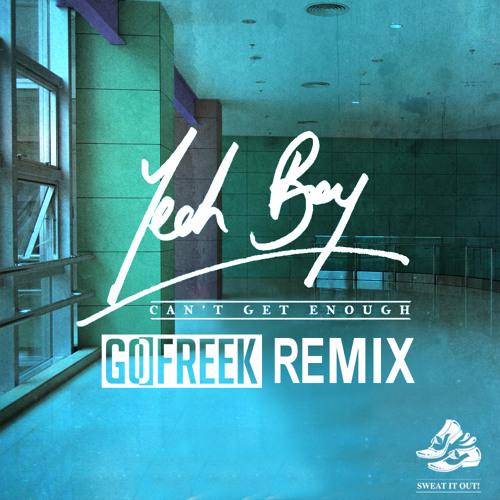 Yeah Boy - Can't Get Enough (Go Freek remix) [FREE DOWNLOAD]