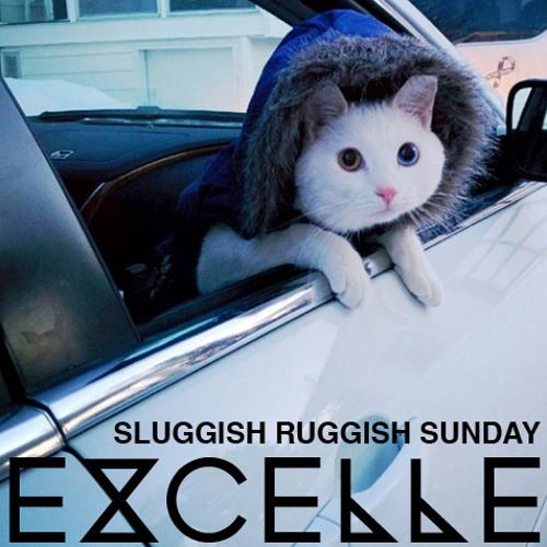 EXCELLE // Sluggish Ruggish Sundays