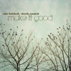 Make It Good (collaboration with Edie Brickell)