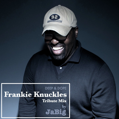 Frankie Knuckles Classic House Music Tribute Mix by JaBig