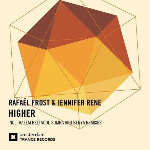 Rafael Frost & Jennifer Rene - Higher (Benya Remix)