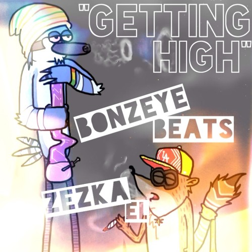 """Getting High"" prod by Bonzeye Beats"