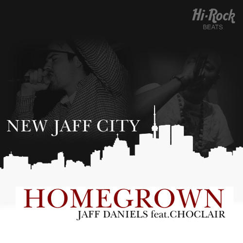 Jaff Daniels - Homegrown (feat. Choclair)