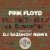 Pink Floyd - We Don't Need No Education (DJ Sazonov Remix Radio Edit)