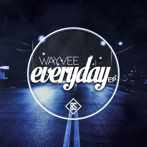 Wayvee - Everyday (OG 808 Mix)