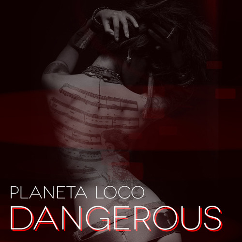 Planeta Loco - Dangerous