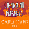 COACHELLA MIX PT 1 - INDIE/HOUSE/CHILL - 2014