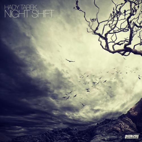 Hady Tarek - Night Shift (Bonzai Progressive)