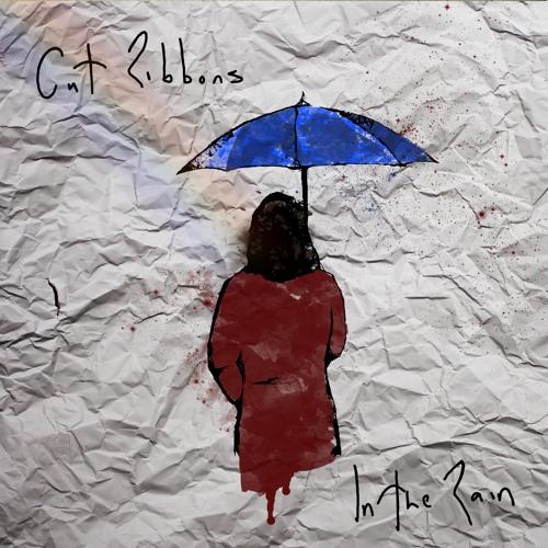 Cut Ribbons - In The Rain