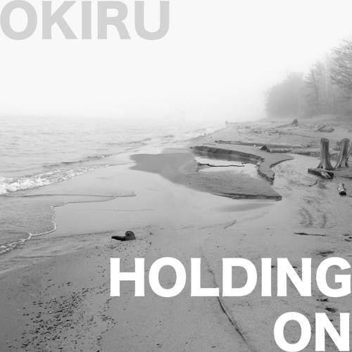 Okiru - Holding On (Free Download)