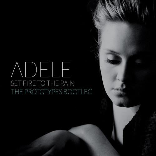Adele - Set Fire To The Rain (The Prototypes Bootleg)