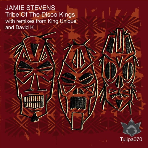 Jamie Stevens - Tribe Of The Disco Kings (Original Mix) [Tulipa Recordings]