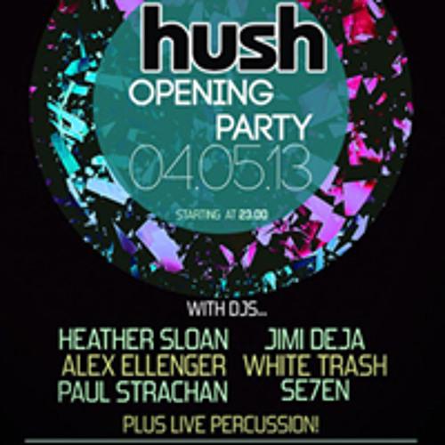 Set played at Hush Ibiza, Opening Party, 4th May 2013  (SE7EN)
