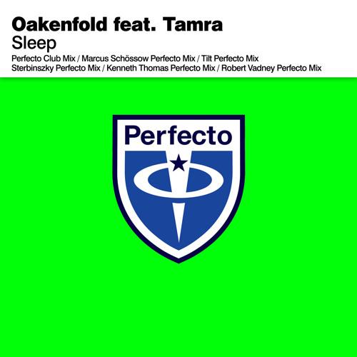 Oakenfold feat Tamra - Sleep (Kenneth Thomas Perfecto Mix)