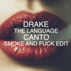 Drake - The Language (CANTO Smoke And Fuck Edit)