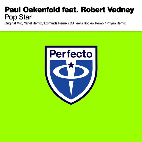 Paul Oakenfold feat. Robert Vadney - Pop Star (Yahel Remix)