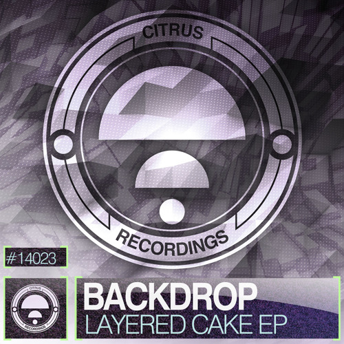 CITRUS14033 / Backdrop - Layered Cake EP (OUT NOW!)