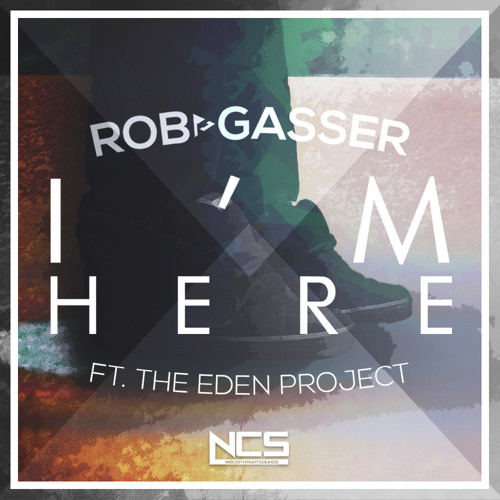 Rob Gasser - I'm Here (ft. The Eden Project) [FREE DOWNLOAD]