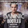 Karim Mika Vs Yeah Yeah Yeahs & A-Trak - Oh Shit! Heads Will Roll (Dannic Bootleg) FREE DOWNLOAD