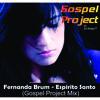 Fernanda Brum - Espirito Santo (Gospel Project Mix)