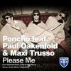 Poncho Feat. Paul Oakenfold & Maxi Trusso - Please Me (Roman Hunter Remix)