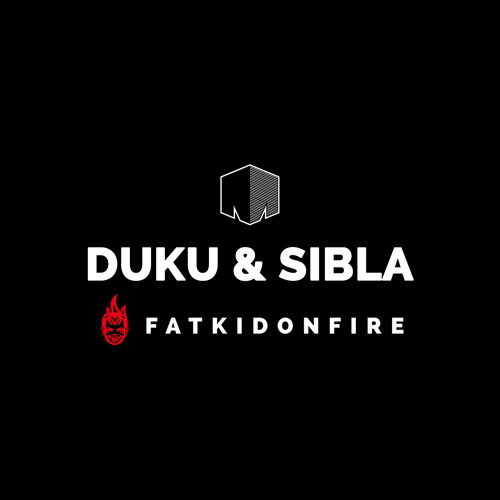 Duku & Sibla - The Mine x FatKidOnFire mix