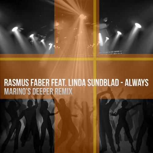 Rasmus Faber Feat. Linda Sundblad - Always (Marino's Deeper Remix)
