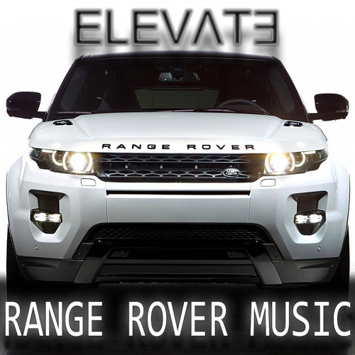 Elevate - Range Rover Music