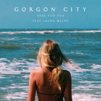 Gorgon City - Here For You (Ft. Laura Welsh)