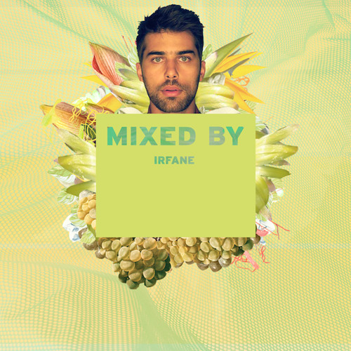 MIXED BY Irfane