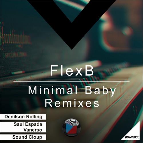 DMR036 - FlexB - Minimal Baby (Saul Espada, Vanerso Remix)
