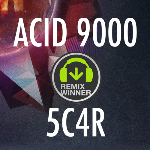 Far Too Loud - Acid 9000 (5C4R Remix)