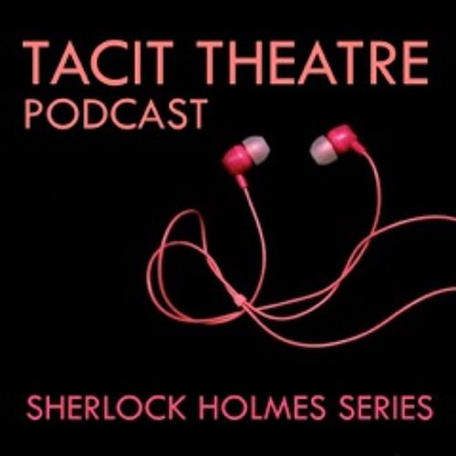 Tacit Theatre Podcast: Sherlock Holmes Series jingle, episode 2