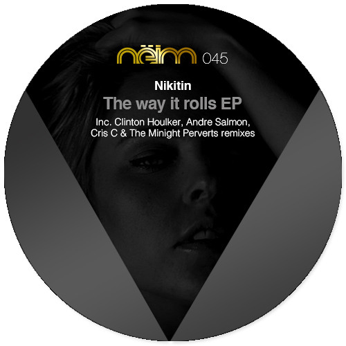 [Neim045] 01 - Nikitin - The way it rolls (Original mix)
