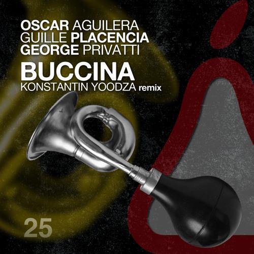 Oscar Aguilera, Guille Placencia, George Privatti - Buccina (Konstantin Yoodza Remix)