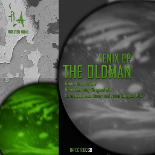 Love,Happiness,Money and Fame_The Oldman_(Original Mix)_(INFECTED AUDIO LABEL)