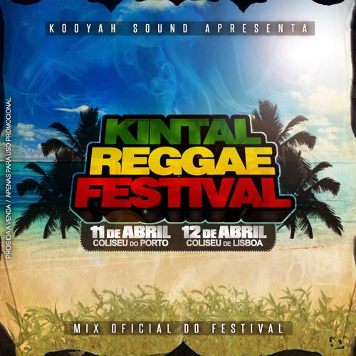 KINTAL REGGAE FESTIVAL OFFICIAL MIX 2014 by KOOYAH SOUND by Kooyah