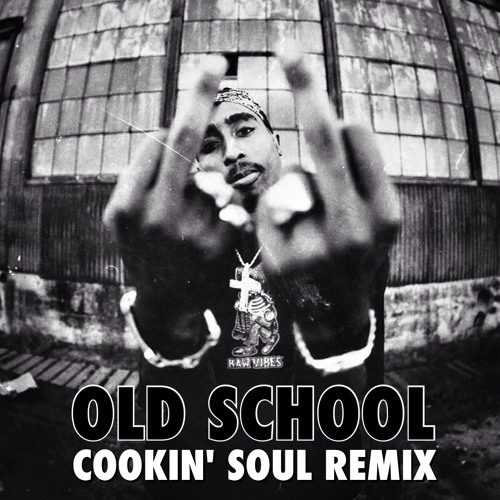 Tupac - Old School (Cookin Soul remix)