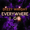Dizzy Wright - Everywhere I Go [State Of Mind EP]