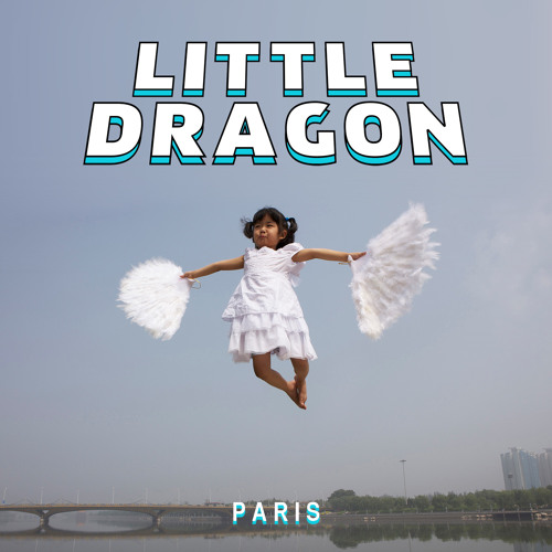 Little Dragon - Paris (Zane Lowe Radio Rip)