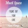 Figure Out Your Love (Ft. Yann Menge)
