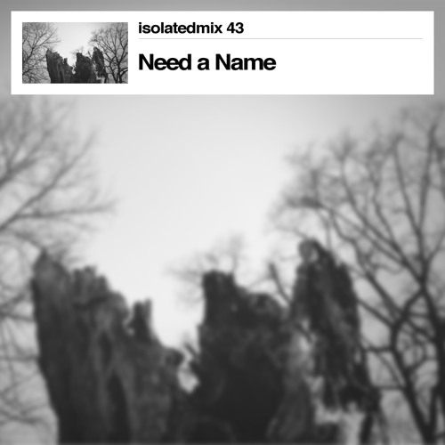 Mixtape for A Strangely Isolated Place: isolatedmix 43 (March 2014)