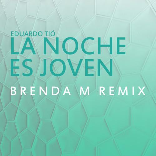 Eduardo Tió - La Noche Es Joven (Brenda M Remix)