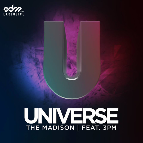 Universe by The Madison ft. 3PM - EDM.com Exclusive