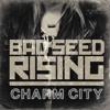 Bad Seed Rising - King Kong