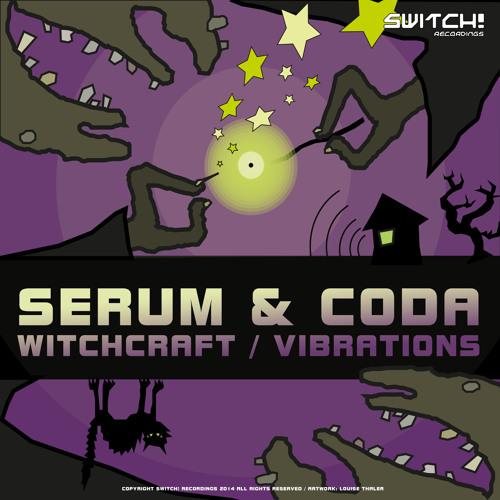 SERUM & CODA - WITCHCRAFT / VIBRATIONS - SWITCH! RECS 005