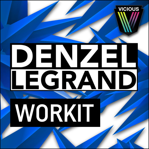 Denzel Legrand - Workit (Original Mix) **OUT NOW**