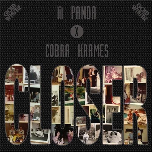Closer by lil PANDA & Cobra Krames